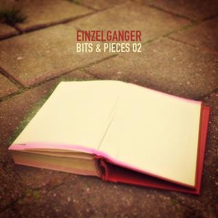 Einzelganger: Bits & Pieces 02