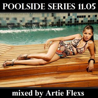 poolside series 11.05. - mixed by Artie Flexs