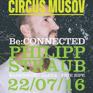 ALEXX @ Be:CONNECTED w/ Philipp STRAUB / closing set Circus Mušov 2016