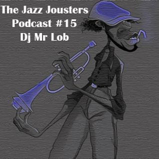 Jazz Jousters podcast #15 by DJ Mr Lob [ Australia ]