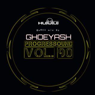 HUJUJUJ.FM Guest mix - Ghoeyash - Progressound Vol. 90 with Gabex