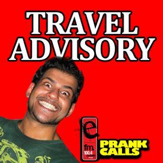 Travel Advisory - E FM Prank Call