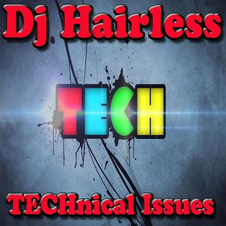 Dj Hairless - TECHnical Issues