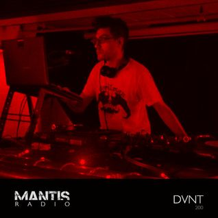 Mantis Radio 200 (Part 2) + DVNT