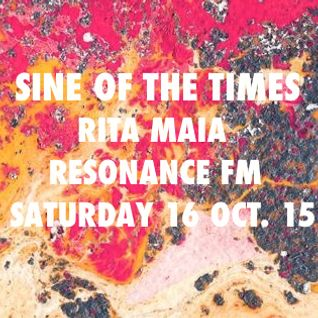 Sine Of The Times - Rita Maia 16 Oct. 15