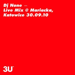 Dj None Live Mix @ Mariacka, Katowice
