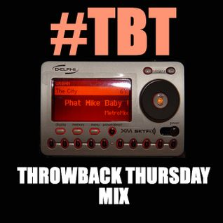 Throwback Thursday Mix From XM67