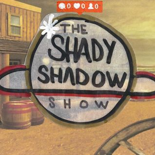 The Shady Shadow Show EP06 (Danilo aka Trilly the Kid)