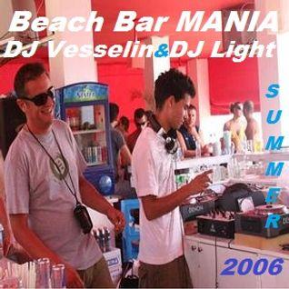 Beach Bar Mania mixed by DJ Light & Vesselin 2006
