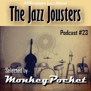 The Jazz Jousters podcast #23 by MonkeyPocket