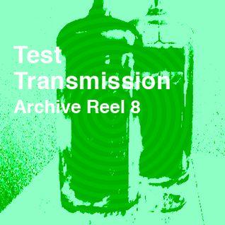 Test Transmission Archive Reel 8