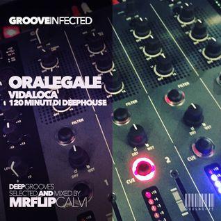 GrooveInfected | Vidaloca Podcast | Mr Flip Calvi