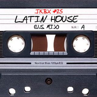 JKBX #25A - Latin House (U.S. Mix)