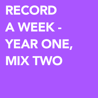 Record a Week - Year One, Mix Two