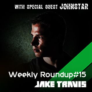 Jake Travis - Weekly Roundup #15 WITH SPECIAL GUEST JOHNSTAR !!