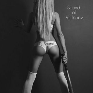 DJ Sound - Sound of Violence (Deep Session)