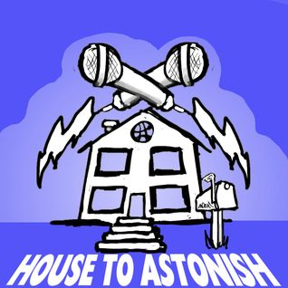 House To Astonish Episode 46 - Thought For The Daken