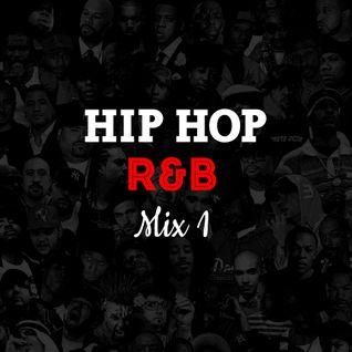 Hip Hop R&B Mix 1 (7/9/16)