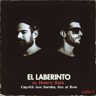 "Henry Saiz – El Laberinto #65 "" Los Suruba: Live at Row """