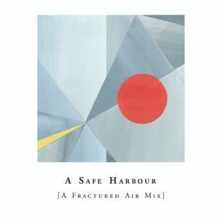 A Safe Harbour [A Fractured Air Mix]