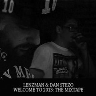 Lenzman & Dan Stezo - Welcome to 2013: The Mixtape