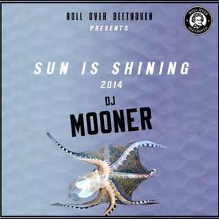 Sun is Shining 2014 by Dj Mooner