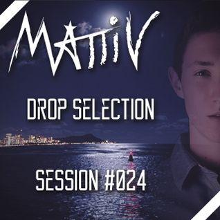 "Mattiv's ""Drop Selection"" Session #024"