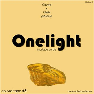 Couvre x Tape #3 - Onelight