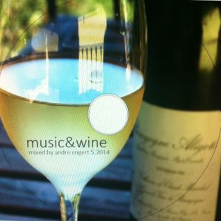 music&wine - mixed by andre engert 5.2014