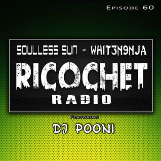 Ricochet Radio Episode 060 - Featuring DJ Pooni