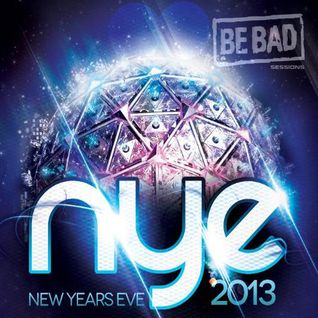Alessandro D' Agostino pres. Be Bad NYE Session 2013
