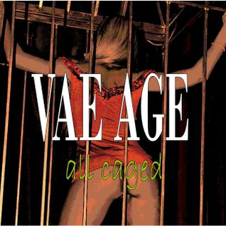 VAE AGE all caged