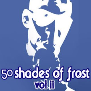50 Shades of Frost Vol 2