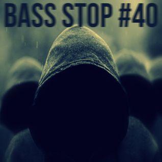 BASS STOP Mix #40