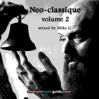 Neo-classique volume 2 compiled & mixed by Mike G