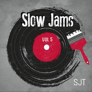 Slow Jams Vol 5 (8-11-16) #SJT