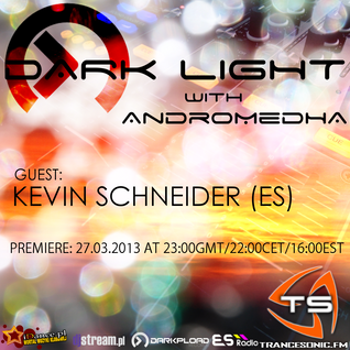 Andromedha - Dark Light Episode 44 (Kevin Scheinder Guestmix) (27-03-2013)