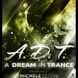 Michele Cecchi presents A Dream In Trance Chapter26