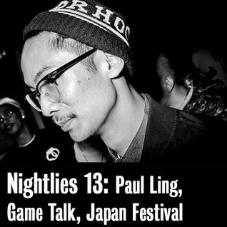 Nightlies EP 13 - Paul Ling, Game Talk, Japan Festival