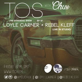 DJ Chux - The OthaSoul Radio Show 97 - Loyle Carner and-Rebel Kleff