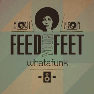 Whatafunk - feed Your Feet