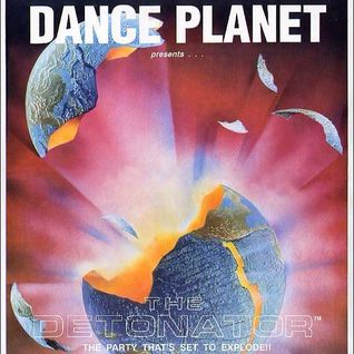 Dance Planet - The Detonator Tribute Mix