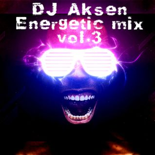 DJ Aksen - Energetic mix vol.3