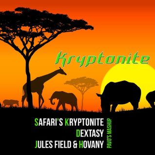 Safari's Kryptonite - Dextasy-Jules Field & Hovany ( Pavo's Mashup )