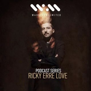 Wavetech Limited. Podcast Series - [WTLPOS010 - Ricky Erre Love] 28-11-2014