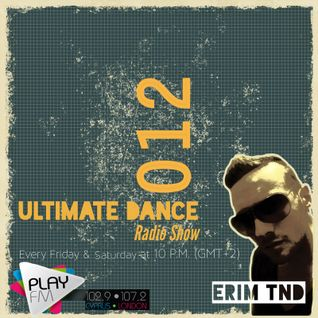 Erim TND-Ultimate Dance Radio Show 012(06.12.13)
