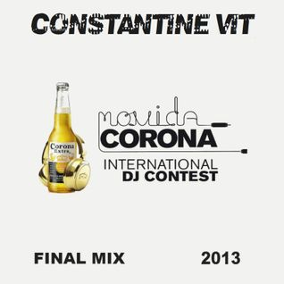 CONSTANTINE VIT - Movida Corona DJ Contest 2013 Final Mix