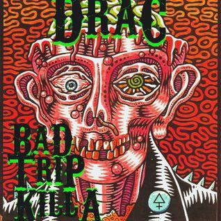 Bad Trip Killa! (Hybrid-Trap/Dubstep Setmix)