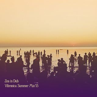 Zea in Dub - Vibronica Summer Mix'15