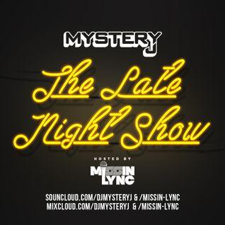 The Late Night Show @DJMYSTERYJ & @MISSINLYNC #TLNS